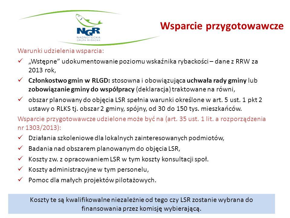 """Wsparcie przygotowawcze Warunki udzielenia wsparcia: """"Wstępne"""" udokumentowanie poziomu wskaźnika rybackości – dane z RRW za 2013 rok, Członkostwo gmin"""