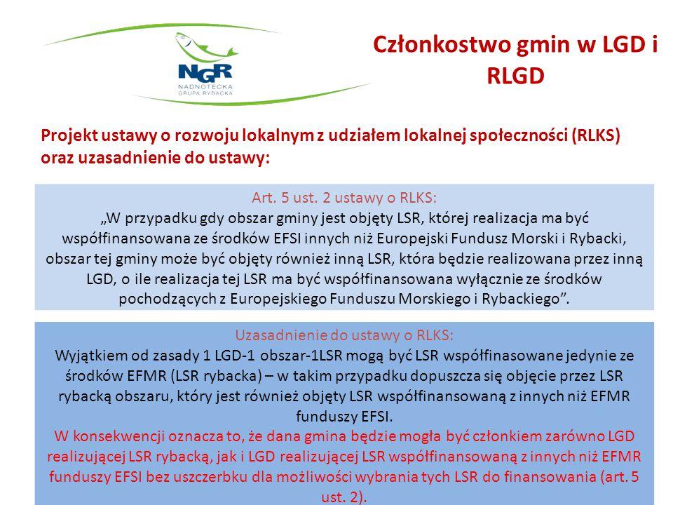 Członkostwo gmin w LGD i RLGD Projekt ustawy o rozwoju lokalnym z udziałem lokalnej społeczności (RLKS) oraz uzasadnienie do ustawy: Uzasadnienie do u