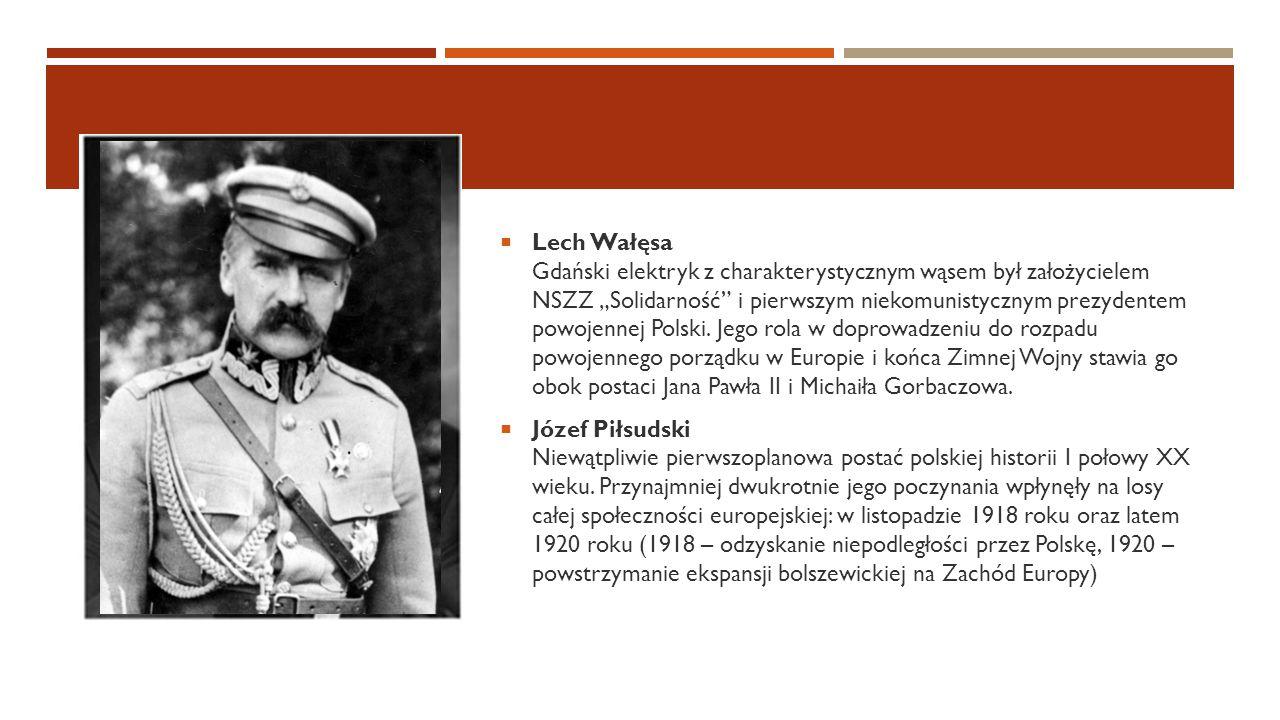 """ Lech Wałęsa Gdański elektryk z charakterystycznym wąsem był założycielem NSZZ """"Solidarność"""" i pierwszym niekomunistycznym prezydentem powojennej Pol"""