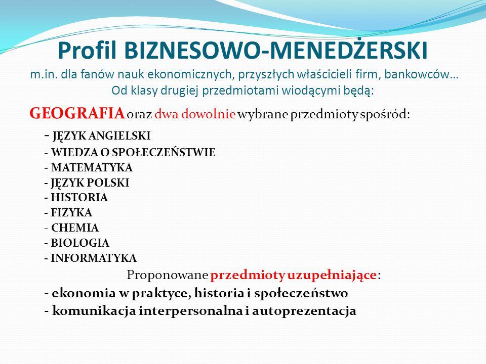 Profil BIZNESOWO-MENEDŻERSKI m.in. dla fanów nauk ekonomicznych, przyszłych właścicieli firm, bankowców… Od klasy drugiej przedmiotami wiodącymi będą: