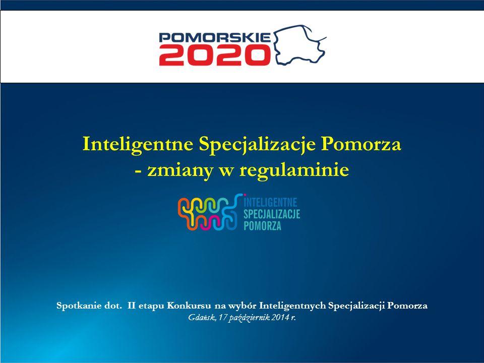 Inteligentne Specjalizacje Pomorza - zmiany w regulaminie Spotkanie dot.