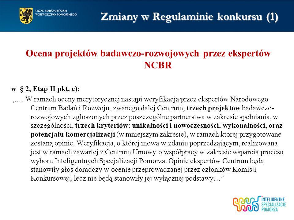 Zmiany w Regulaminie konkursu (1) Ocena projektów badawczo-rozwojowych przez ekspertów NCBR w § 2, Etap II pkt.