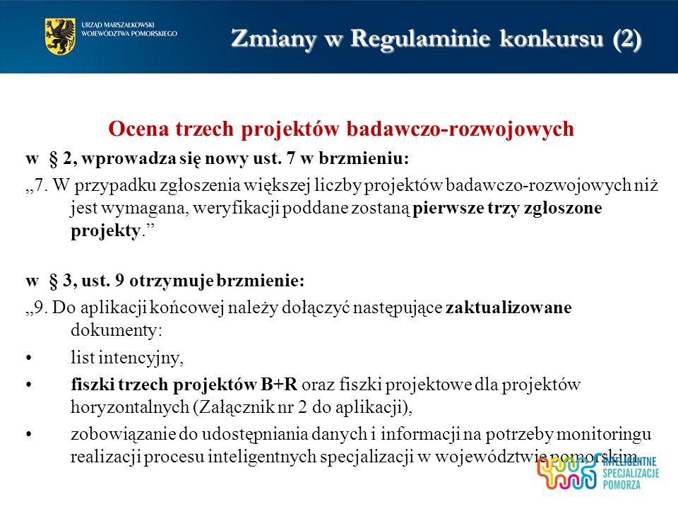 Zmiany w Regulaminie konkursu (2) Ocena trzech projektów badawczo-rozwojowych w § 2, wprowadza się nowy ust.