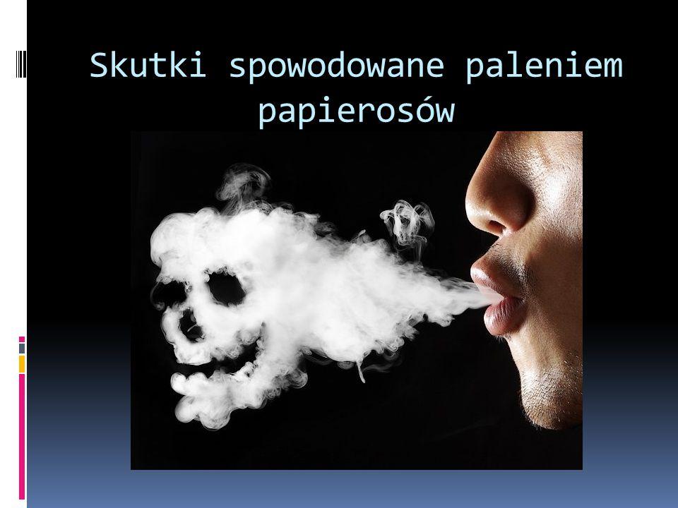 Powszechnie znane choroby wywołane paleniem tytoniu  rak płuc, jamy ustnej, krtani, gardła, przełyku, trzustki, żołądka, nerek, pęcherza moczowego, szyjki macicy i niektóre typy białaczki;  niewydolność oddechowa, rozedma płuc, ostre zapalenie oskrzeli i ostre infekcje dróg oddechowych;  udar mózgu, zawał serca, zgorzel (gangrena), tętniak, nadciśnienie i miażdżyca.