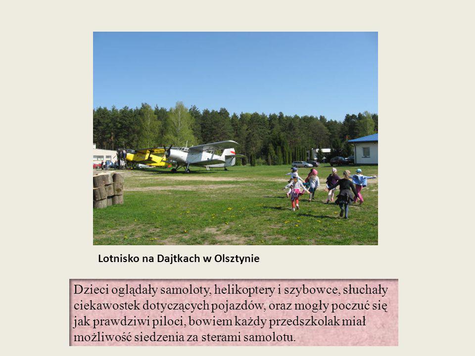 Lotnisko na Dajtkach w Olsztynie Dzieci oglądały samoloty, helikoptery i szybowce, słuchały ciekawostek dotyczących pojazdów, oraz mogły poczuć się ja