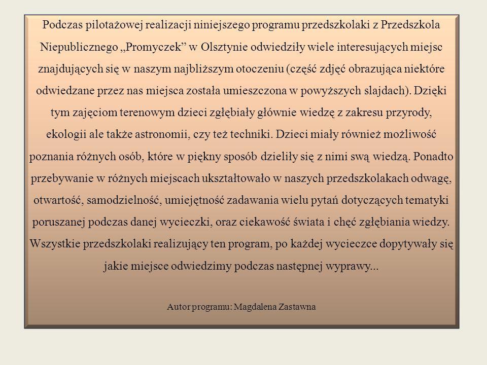 """Podczas pilotażowej realizacji niniejszego programu przedszkolaki z Przedszkola Niepublicznego """"Promyczek"""" w Olsztynie odwiedziły wiele interesujących"""