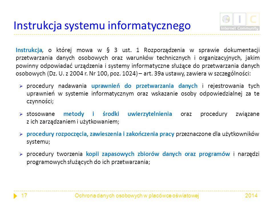 Instrukcja systemu informatycznego Instrukcja, o której mowa w § 3 ust. 1 Rozporządzenia w sprawie dokumentacji przetwarzania danych osobowych oraz wa