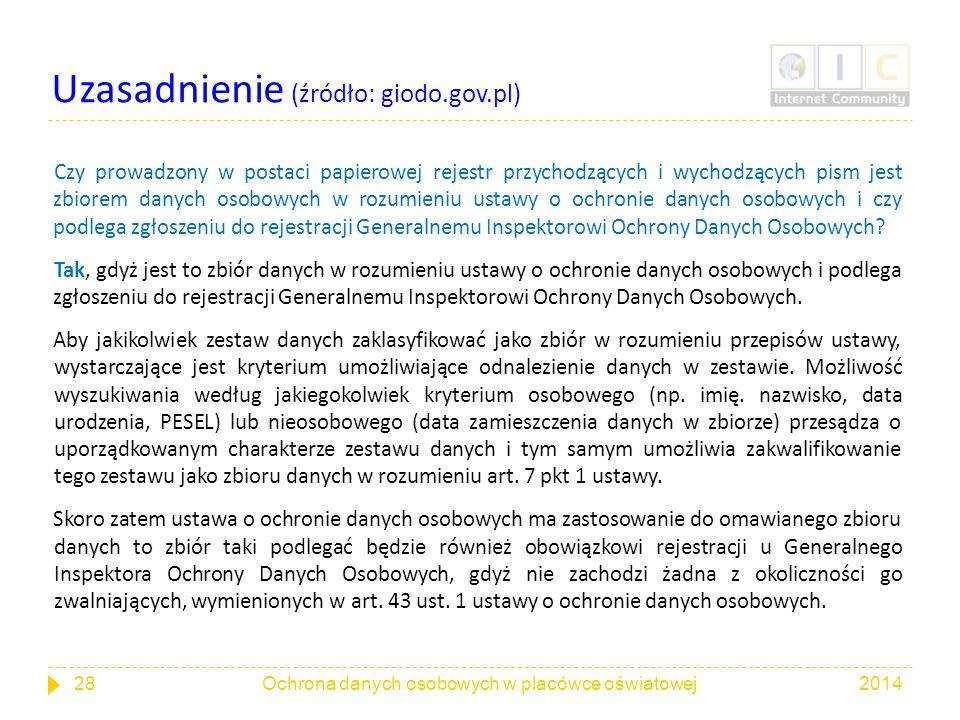 Uzasadnienie (źródło: giodo.gov.pl) Czy prowadzony w postaci papierowej rejestr przychodzących i wychodzących pism jest zbiorem danych osobowych w roz