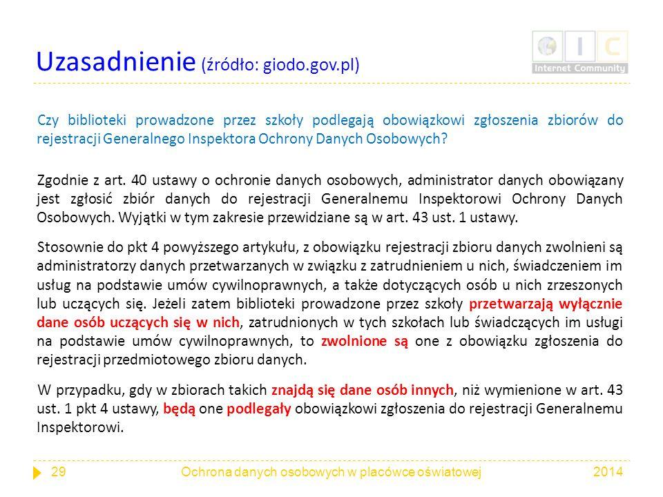 Uzasadnienie (źródło: giodo.gov.pl) Czy biblioteki prowadzone przez szkoły podlegają obowiązkowi zgłoszenia zbiorów do rejestracji Generalnego Inspekt