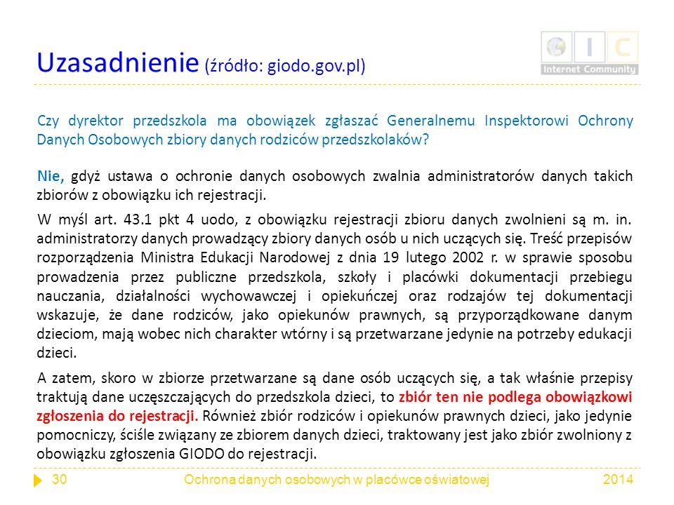 Uzasadnienie (źródło: giodo.gov.pl) Czy dyrektor przedszkola ma obowiązek zgłaszać Generalnemu Inspektorowi Ochrony Danych Osobowych zbiory danych rod