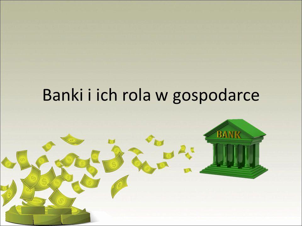 Banki i ich rola w gospodarce