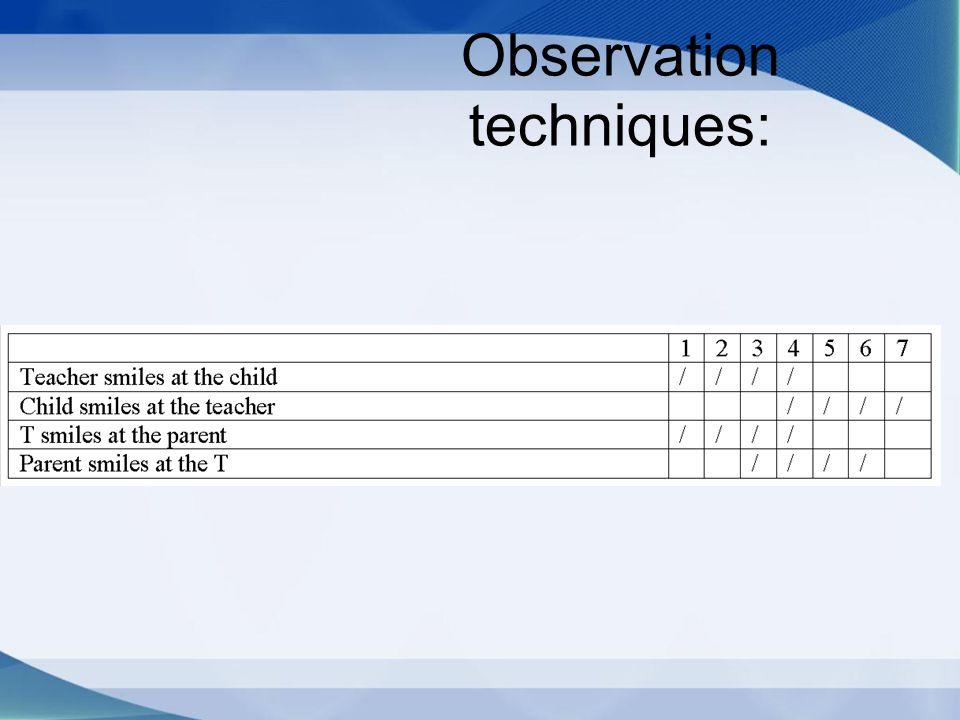 Observation techniques: