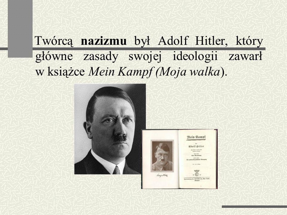 Nazizm NAZIZM - Narodowy socjalizm (niem. Nazionalsozialismus), zwany również nazizmem (niem. Nazi) i hitleryzmem (od nazwiska Adolfa Hitlera) –totali