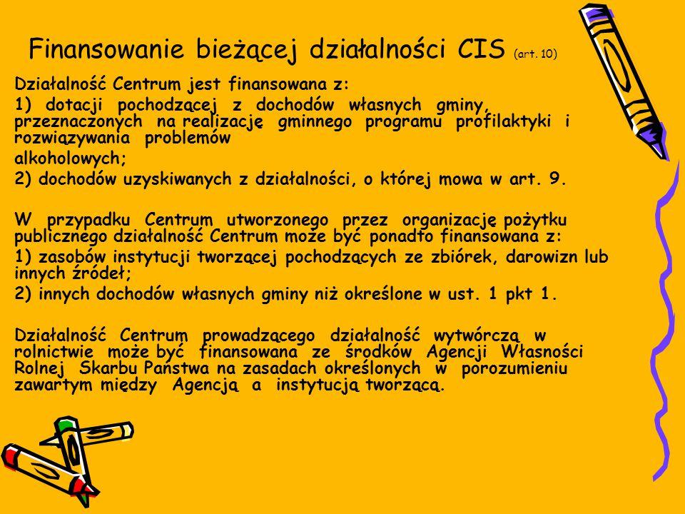 Finansowanie bieżącej działalności CIS (art.
