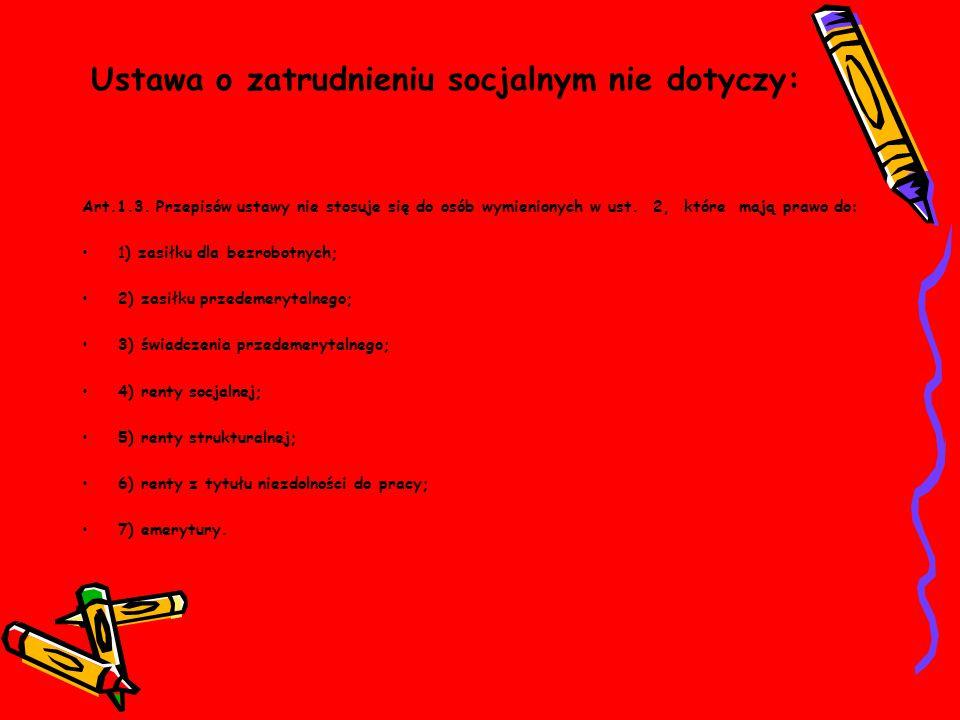 Ustawa o zatrudnieniu socjalnym nie dotyczy: Art.1.3.