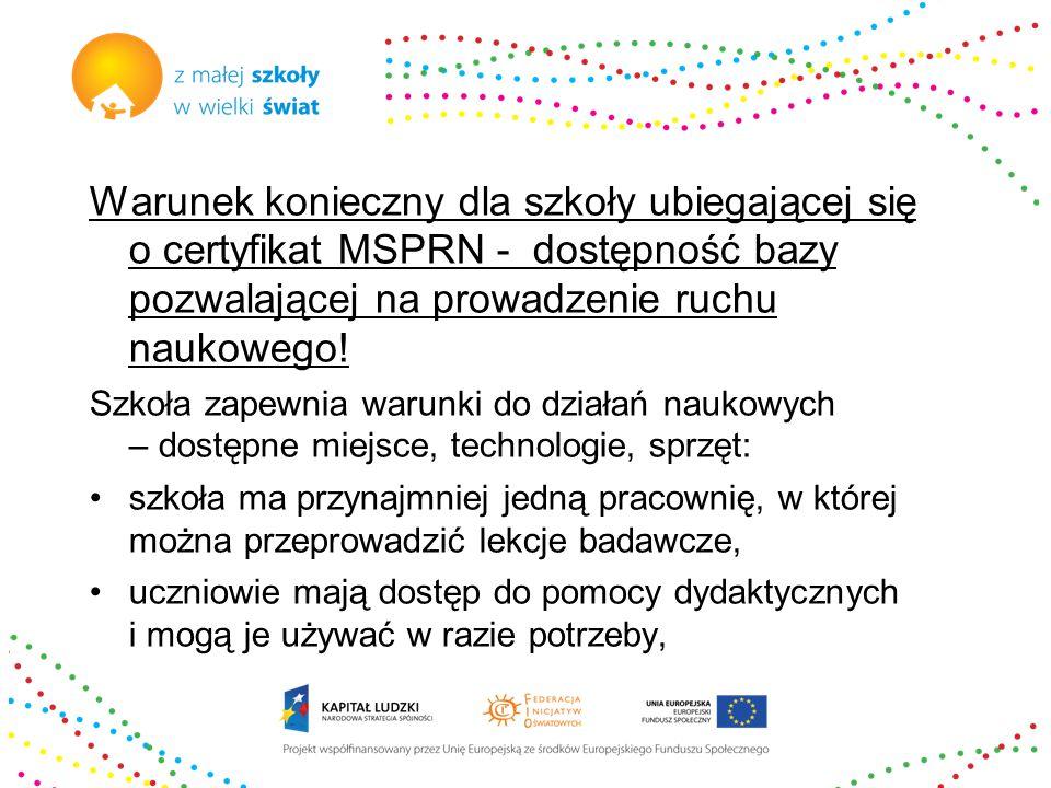 Warunek konieczny dla szkoły ubiegającej się o certyfikat MSPRN - dostępność bazy pozwalającej na prowadzenie ruchu naukowego! Szkoła zapewnia warunki