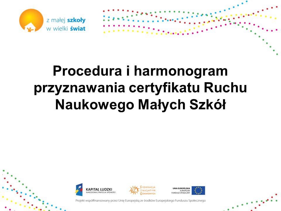 Procedura i harmonogram przyznawania certyfikatu Ruchu Naukowego Małych Szkół