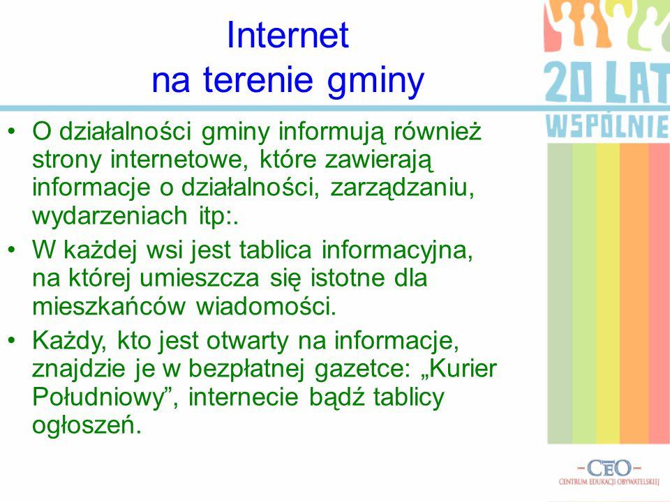 Internet na terenie gminy O działalności gminy informują również strony internetowe, które zawierają informacje o działalności, zarządzaniu, wydarzeni