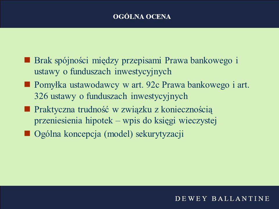 D E W E Y B A L L A N T I N E OGÓLNA OCENA nBrak spójności między przepisami Prawa bankowego i ustawy o funduszach inwestycyjnych nPomyłka ustawodawcy