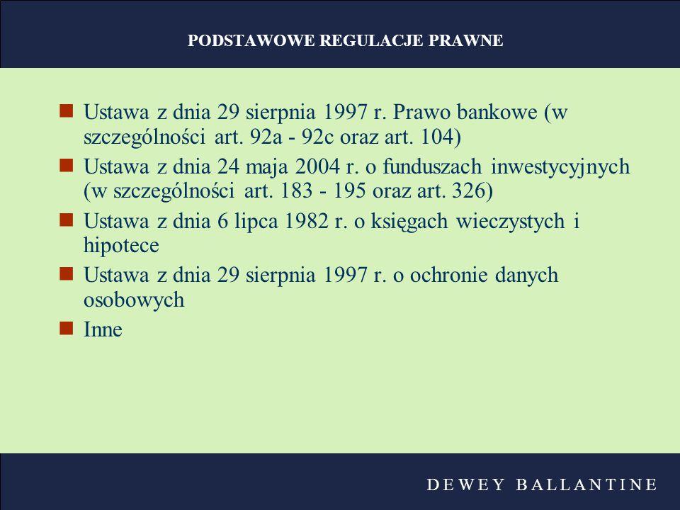 D E W E Y B A L L A N T I N E PODSTAWOWE REGULACJE PRAWNE nUstawa z dnia 29 sierpnia 1997 r. Prawo bankowe (w szczególności art. 92a - 92c oraz art. 1