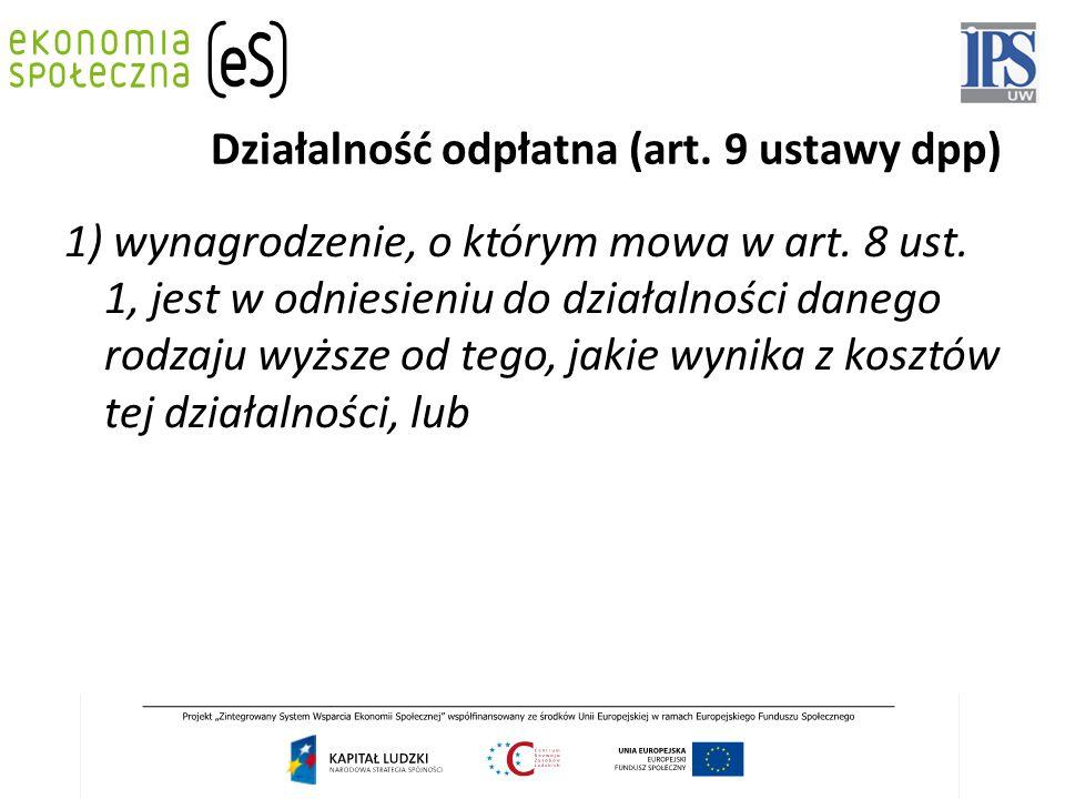 Działalność odpłatna (art. 9 ustawy dpp) 1) wynagrodzenie, o którym mowa w art.