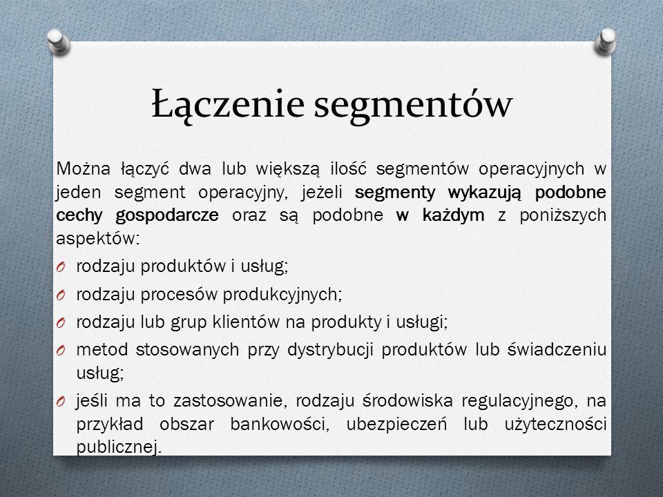 Łączenie segmentów Można łączyć dwa lub większą ilość segmentów operacyjnych w jeden segment operacyjny, jeżeli segmenty wykazują podobne cechy gospod