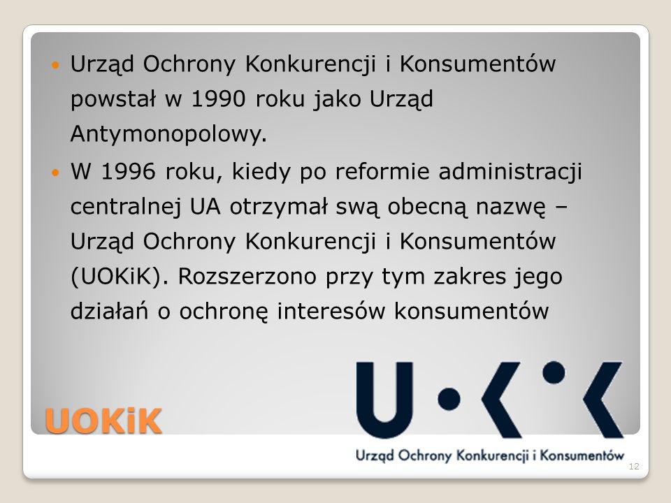 UOKiK Urząd Ochrony Konkurencji i Konsumentów powstał w 1990 roku jako Urząd Antymonopolowy. W 1996 roku, kiedy po reformie administracji centralnej U