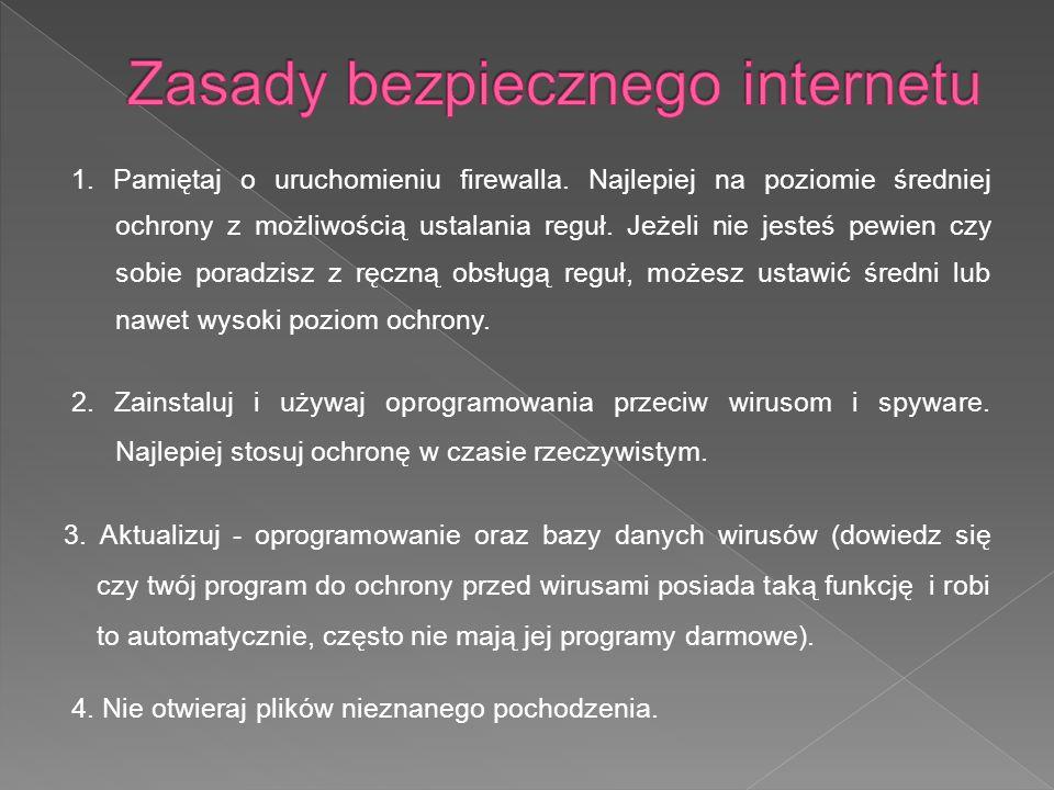 1. Pamiętaj o uruchomieniu firewalla. Najlepiej na poziomie średniej ochrony z możliwością ustalania reguł. Jeżeli nie jesteś pewien czy sobie poradzi