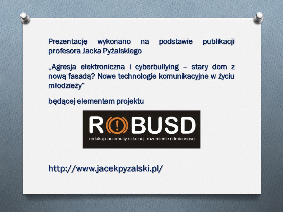 """Prezentację wykonano na podstawie publikacji profesora Jacka Pyżalskiego """"Agresja elektroniczna i cyberbullying – stary dom z nową fasadą."""