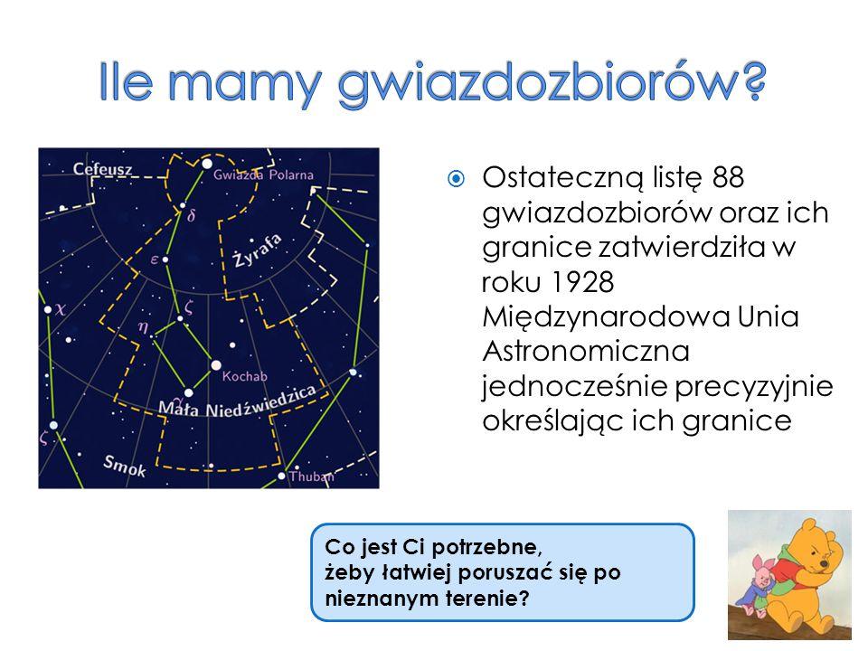  Ostateczną listę 88 gwiazdozbiorów oraz ich granice zatwierdziła w roku 1928 Międzynarodowa Unia Astronomiczna jednocześnie precyzyjnie określając i