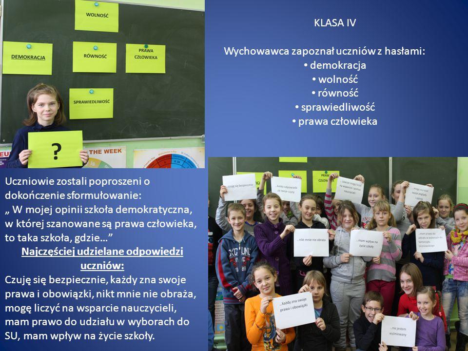KLASA IV Wychowawca zapoznał uczniów z hasłami: demokracja wolność równość sprawiedliwość prawa człowieka Uczniowie zostali poproszeni o dokończenie s