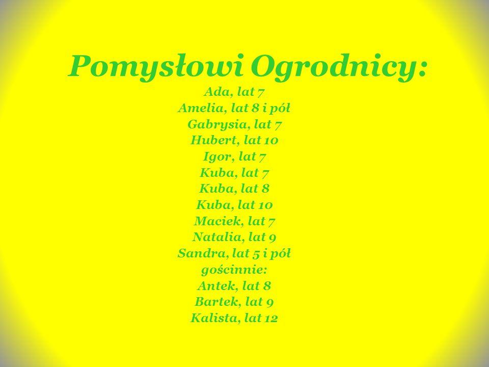 Pomysły Ogrodników z bliska Kaluś i Kala, lat 12 Kaluś i nasza pani fotograf-Kalista, lat 12
