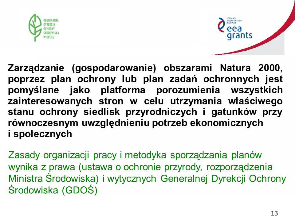 13 Zarządzanie (gospodarowanie) obszarami Natura 2000, poprzez plan ochrony lub plan zadań ochronnych jest pomyślane jako platforma porozumienia wszys