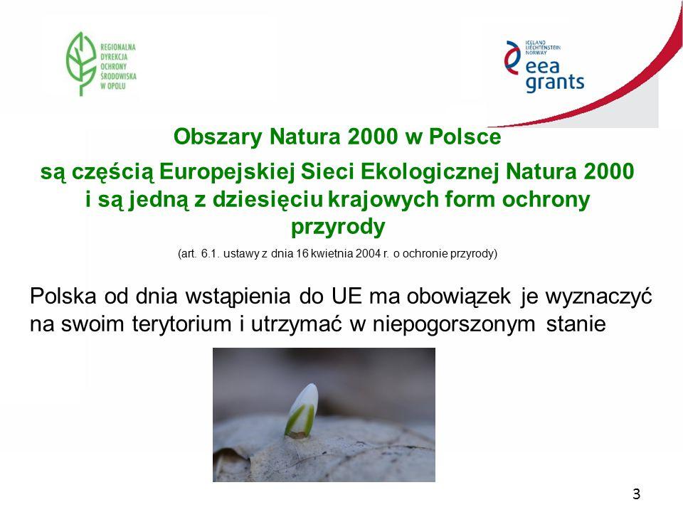 3 Obszary Natura 2000 w Polsce są częścią Europejskiej Sieci Ekologicznej Natura 2000 i są jedną z dziesięciu krajowych form ochrony przyrody (art. 6.