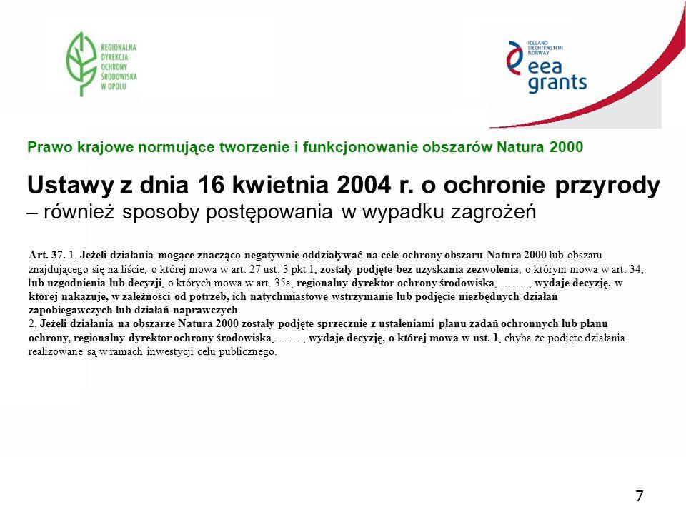 7 Ustawy z dnia 16 kwietnia 2004 r. o ochronie przyrody – również sposoby postępowania w wypadku zagrożeń Prawo krajowe normujące tworzenie i funkcjon