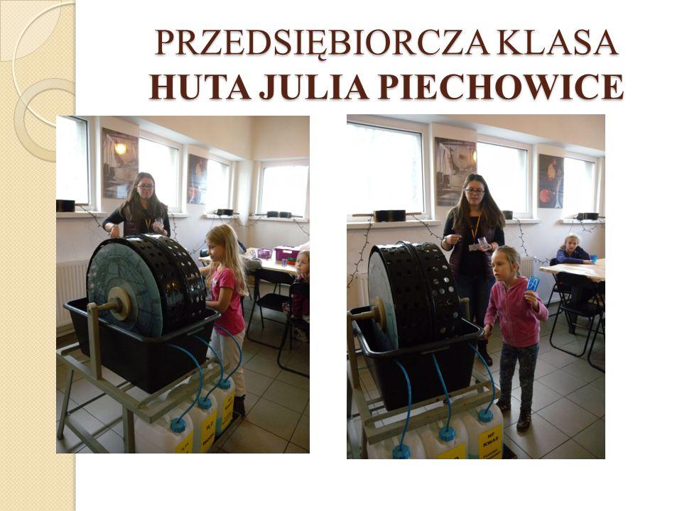 PRZEDSIĘBIORCZA KLASA HUTA JULIA PIECHOWICE