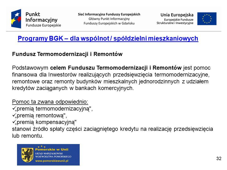 32 Fundusz Termomodernizacji i Remontów Podstawowym celem Funduszu Termomodernizacji i Remontów jest pomoc finansowa dla Inwestorów realizujących prze