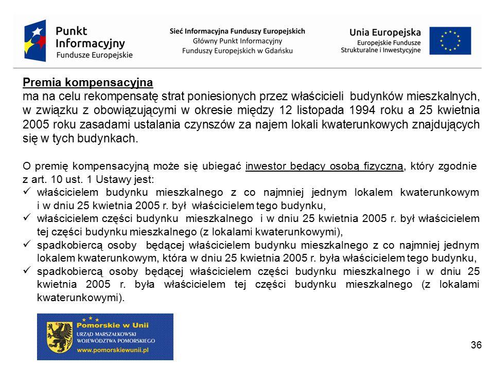 36 Premia kompensacyjna ma na celu rekompensatę strat poniesionych przez właścicieli budynków mieszkalnych, w związku z obowiązującymi w okresie międz