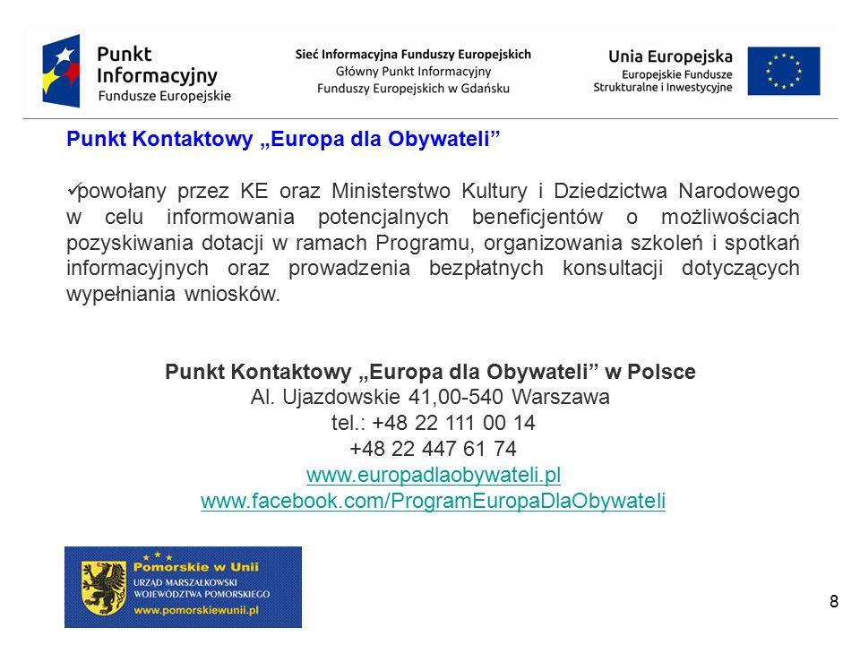 """8 Punkt Kontaktowy """"Europa dla Obywateli"""" powołany przez KE oraz Ministerstwo Kultury i Dziedzictwa Narodowego w celu informowania potencjalnych benef"""