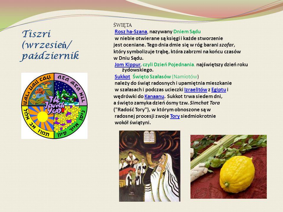 Cheszwan pa ź dziernik l istopad) Drugi miesiąc żydowskiego kalendarza cywilnego, a ósmy kalendarza religijnego.