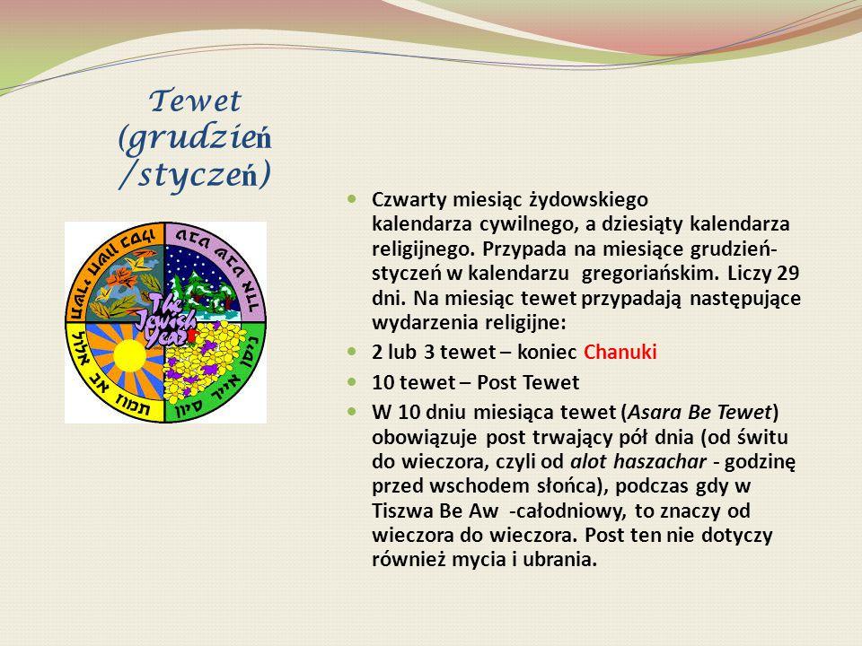 Szwat (stycze ń /luty Piąty miesiąc żydowskiego kalendarza cywilnego, a jedenasty kalendarza religijnego.