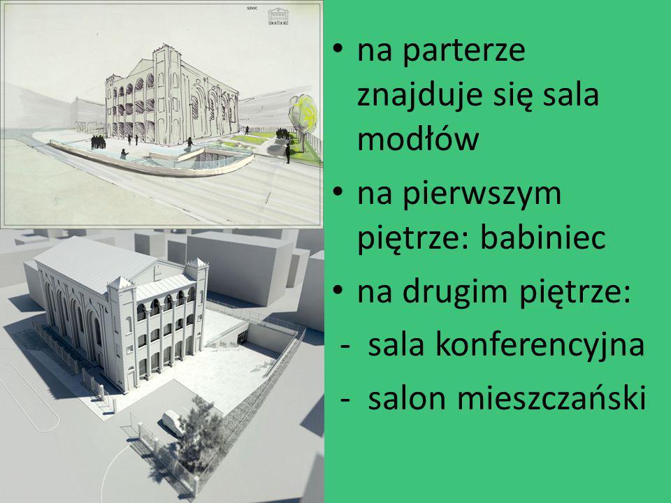 na parterze znajduje się sala modłów na pierwszym piętrze: babiniec na drugim piętrze: - sala konferencyjna - salon mieszczański