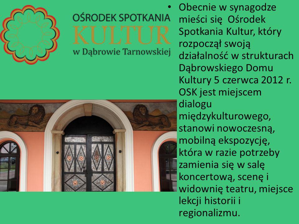 Obecnie w synagodze mieści się Ośrodek Spotkania Kultur, który rozpoczął swoją działalność w strukturach Dąbrowskiego Domu Kultury 5 czerwca 2012 r. O