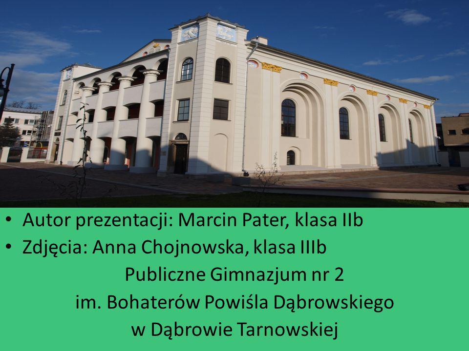 Autor prezentacji: Marcin Pater, klasa IIb Zdjęcia: Anna Chojnowska, klasa IIIb Publiczne Gimnazjum nr 2 im. Bohaterów Powiśla Dąbrowskiego w Dąbrowie