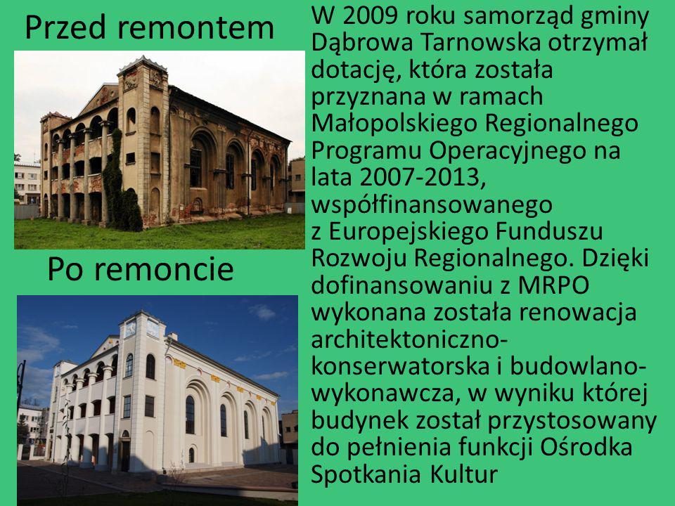 W 2009 roku samorząd gminy Dąbrowa Tarnowska otrzymał dotację, która została przyznana w ramach Małopolskiego Regionalnego Programu Operacyjnego na la