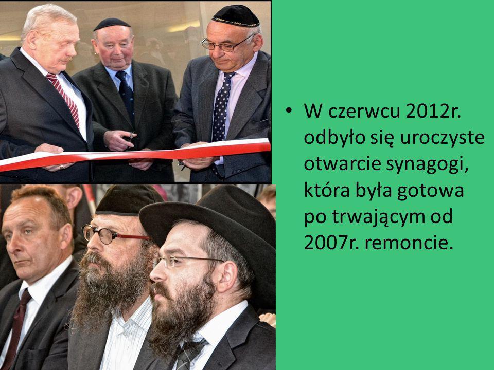 W czerwcu 2012r. odbyło się uroczyste otwarcie synagogi, która była gotowa po trwającym od 2007r. remoncie.