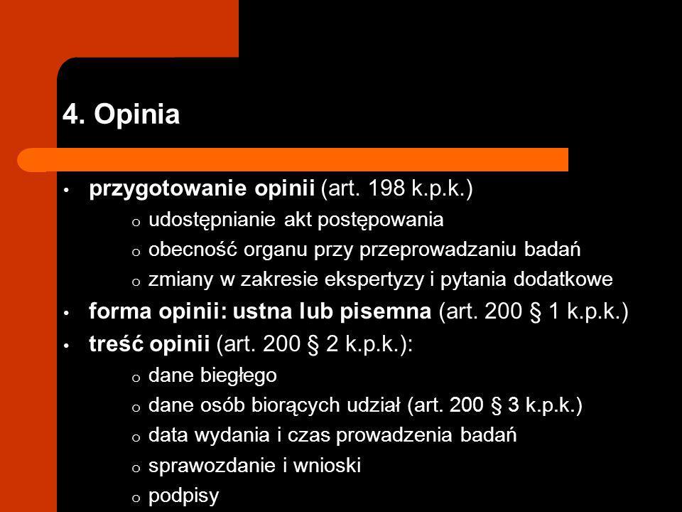 4. Opinia przygotowanie opinii (art. 198 k.p.k.) o udostępnianie akt postępowania o obecność organu przy przeprowadzaniu badań o zmiany w zakresie eks