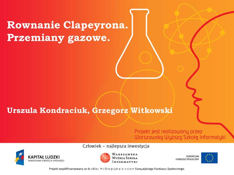 Rownanie Clapeyrona. Przemiany gazowe. Urszula Kondraciuk, Grzegorz Witkowski informatyka + 2