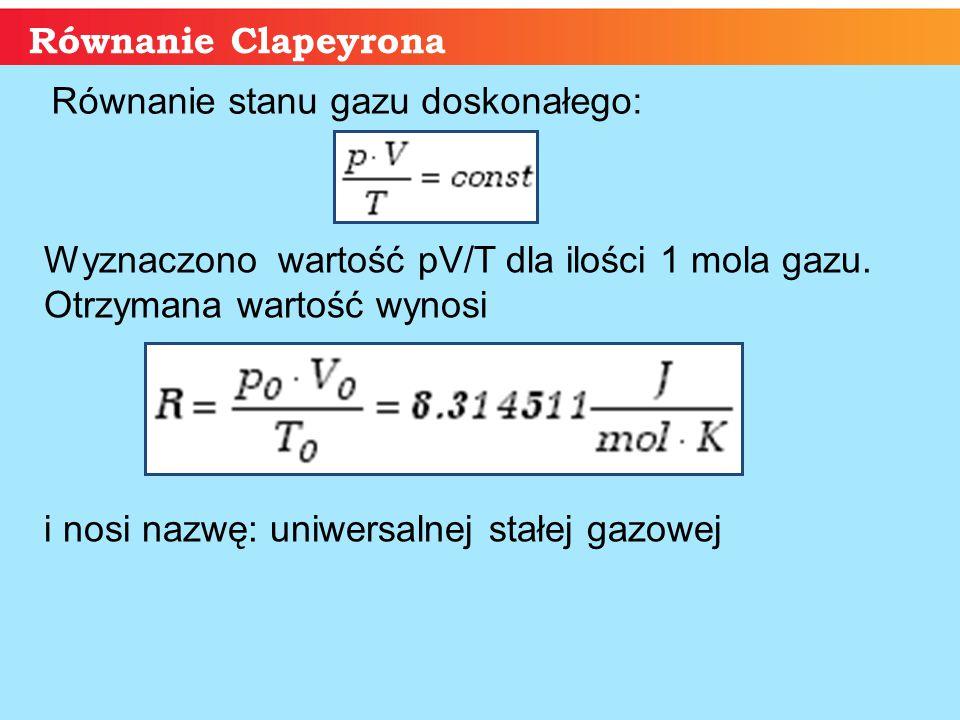 Równanie Clapeyrona Równanie to nosi nazwę równania Clapeyrona i odnosi się do dowolnej ilości gazu (n moli) Jeśli ilość gazu wyniesie nie 1 mol, lecz n moli, nie wpłynie to na zmianę temperatury lub ciśnienia, lecz wówczas objętość gazu wrośnie n razy (wiemy, że objętość jednego mola gazu =22,4 litra, więc jeśli ilość gazu wzrośnie wzrośnie n razy to objętość wyniesie: n*22,4 litra – czyli wzrośnie n razy).