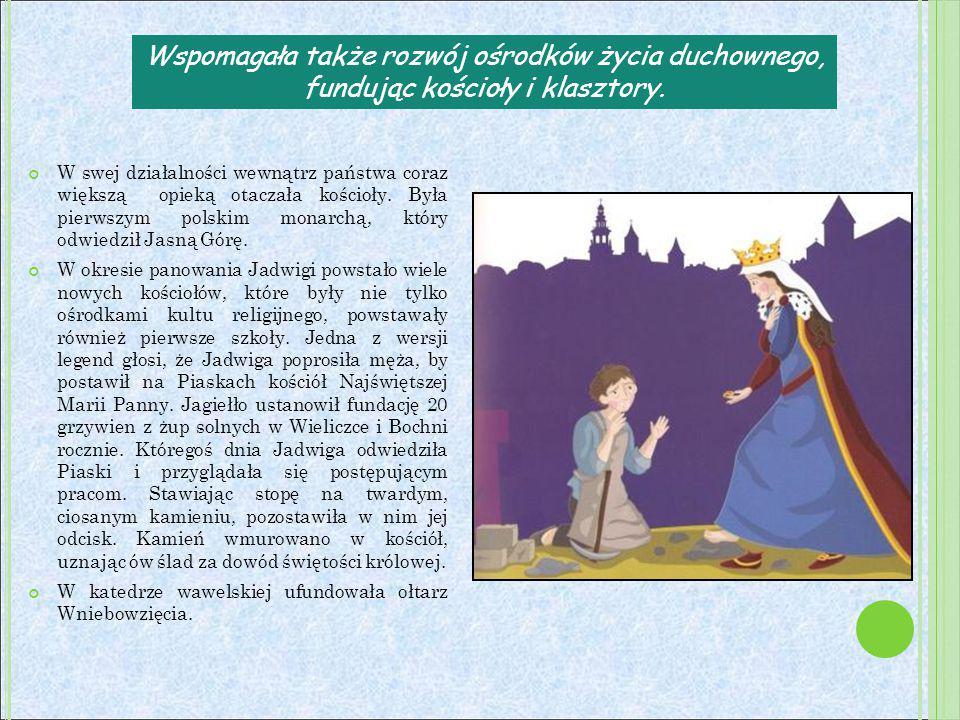 W swej działalności wewnątrz państwa coraz większą opieką otaczała kościoły. Była pierwszym polskim monarchą, który odwiedził Jasną Górę. W okresie pa